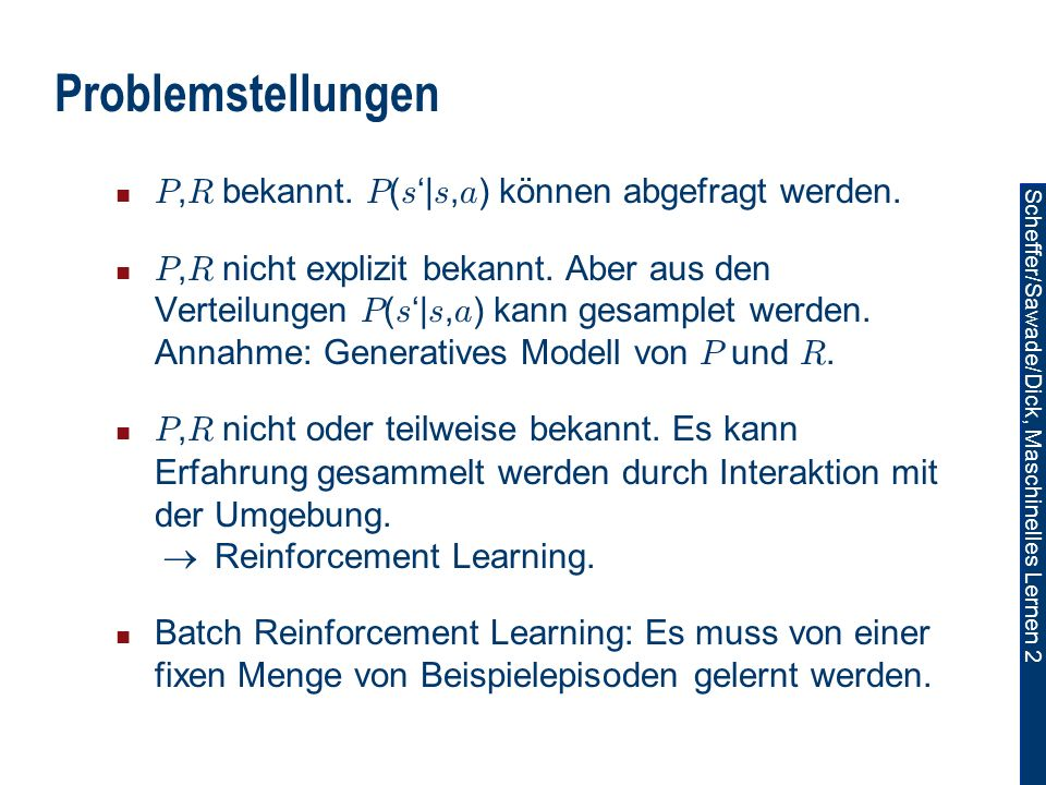 Scheffer/Sawade/Dick, Maschinelles Lernen 2 Problemstellungen P, R bekannt.