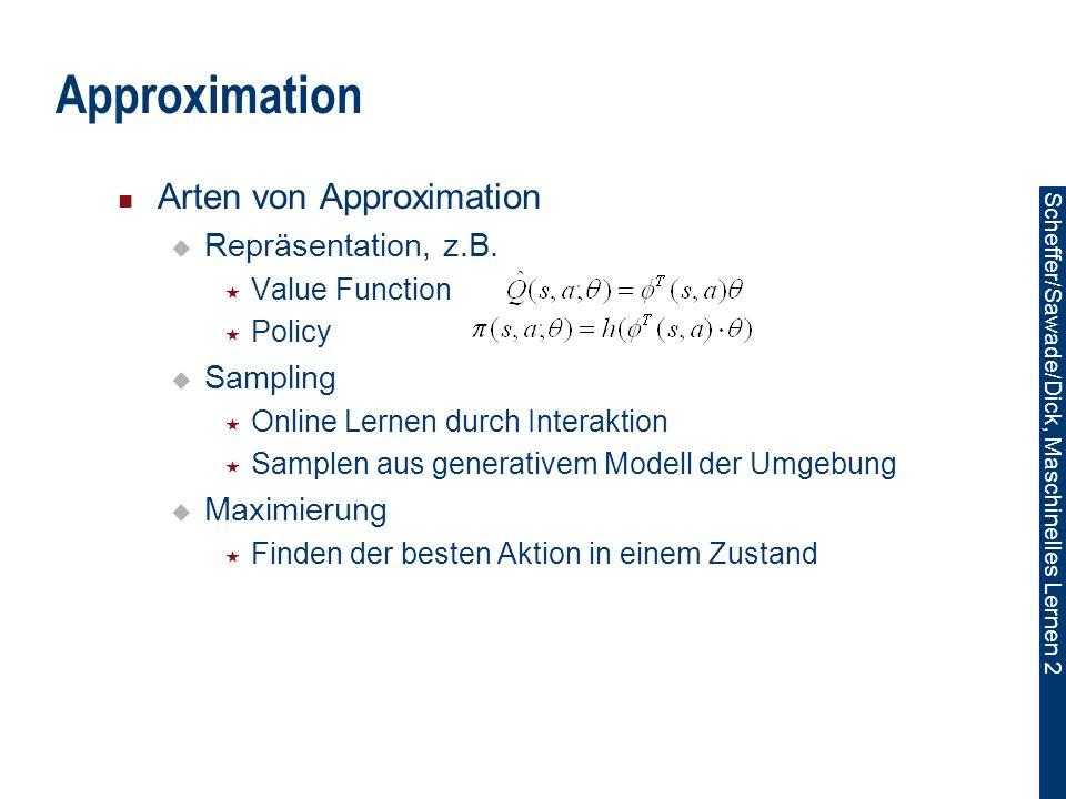 Scheffer/Sawade/Dick, Maschinelles Lernen 2 Approximation Arten von Approximation Repräsentation, z.B.