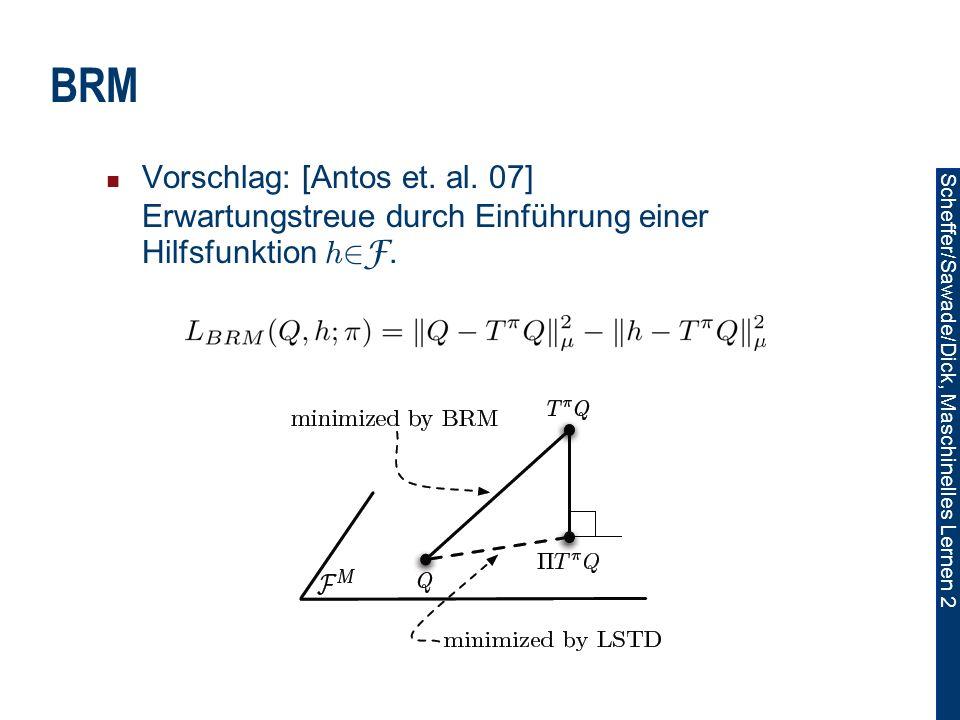 Scheffer/Sawade/Dick, Maschinelles Lernen 2 BRM Vorschlag: [Antos et.