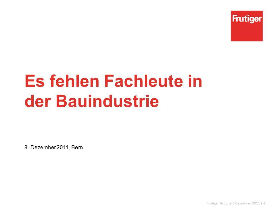 Frutiger Gruppe | Dezember 2011 | 2 Frutiger Gruppe Geschäftsfelder Tiefbau / StrassenbauTunnelbau Projektentwicklung Hochbau Generalunternehmung Spezialitäten
