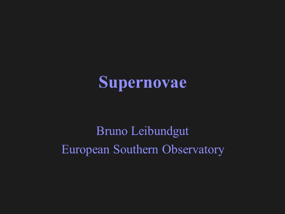 Supernovae Bruno Leibundgut European Southern Observatory