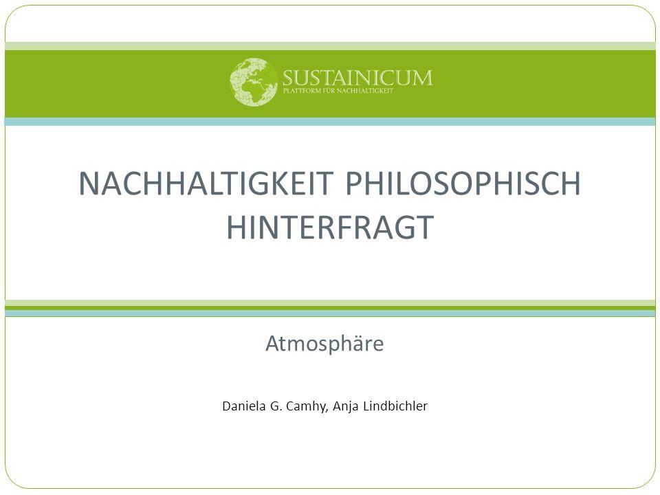 Atmosphäre Daniela G. Camhy, Anja Lindbichler NACHHALTIGKEIT PHILOSOPHISCH HINTERFRAGT