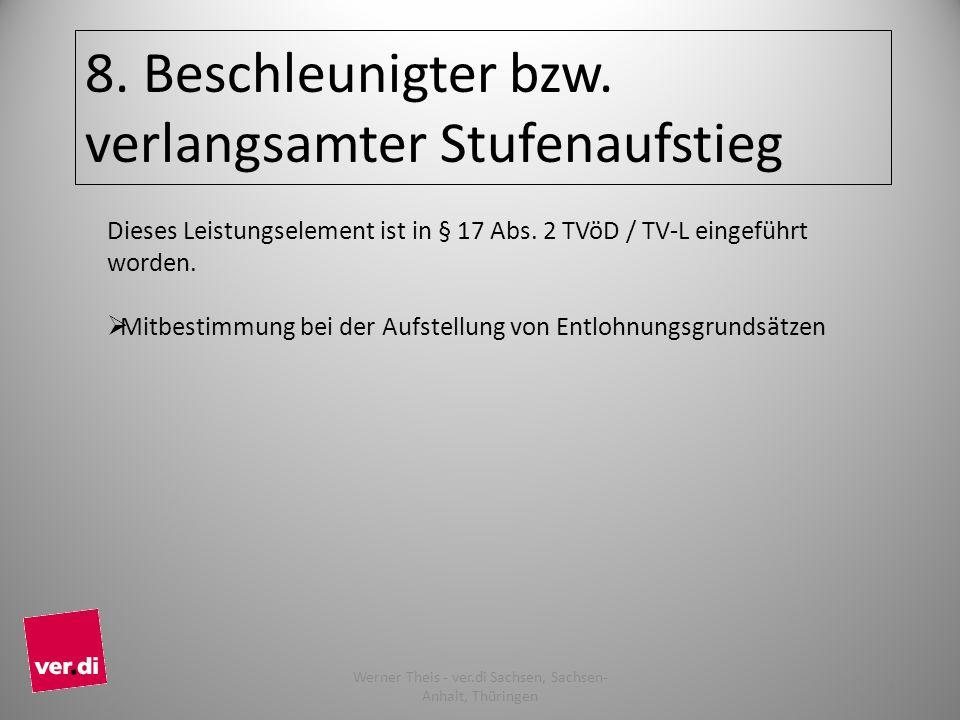 8. Beschleunigter bzw. verlangsamter Stufenaufstieg Dieses Leistungselement ist in § 17 Abs. 2 TVöD / TV-L eingeführt worden. Mitbestimmung bei der Au
