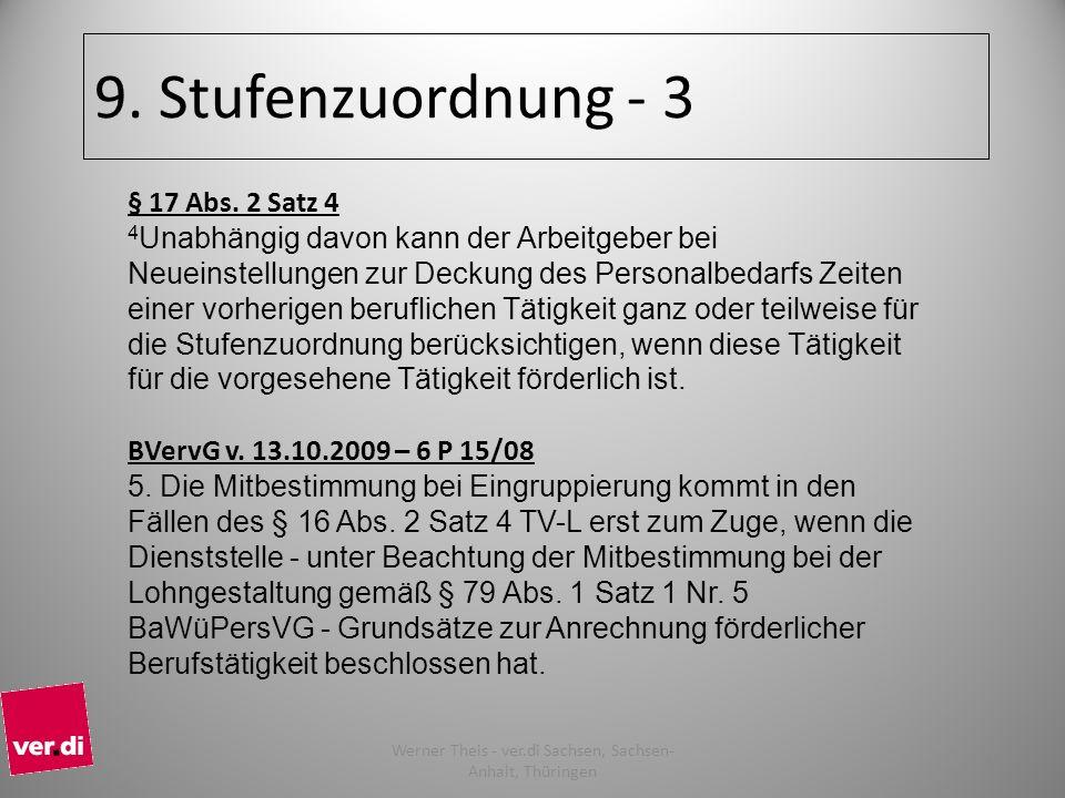 9. Stufenzuordnung - 3 § 17 Abs. 2 Satz 4 4 Unabhängig davon kann der Arbeitgeber bei Neueinstellungen zur Deckung des Personalbedarfs Zeiten einer vo