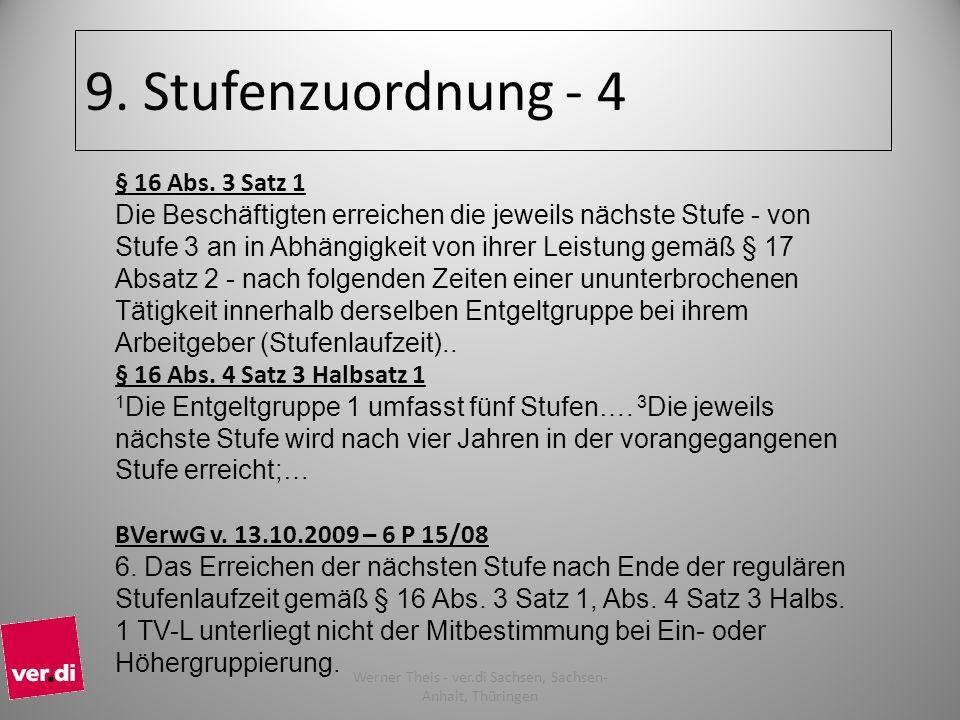9. Stufenzuordnung - 4 § 16 Abs. 3 Satz 1 Die Beschäftigten erreichen die jeweils nächste Stufe - von Stufe 3 an in Abhängigkeit von ihrer Leistung ge