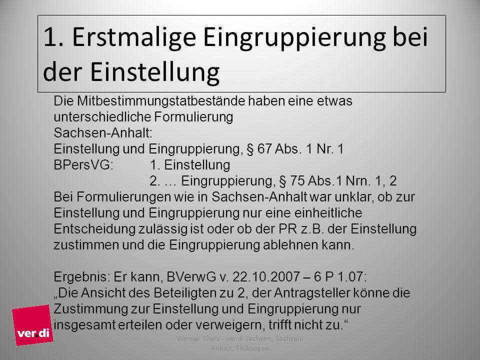 1. Erstmalige Eingruppierung bei der Einstellung Die Mitbestimmungstatbestände haben eine etwas unterschiedliche Formulierung Sachsen-Anhalt: Einstell