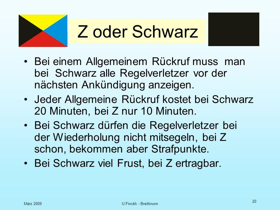 März 2009U.Finckh - Breitbrunn 19 Startverschärfung mit Schwarz GER 125 GER 27 GER 135 Alle erkannten 30.3 – Verletzer müssen vor dem nächsten Ankündigungssignal angezeigt werden und dürfen nicht mitstarten.
