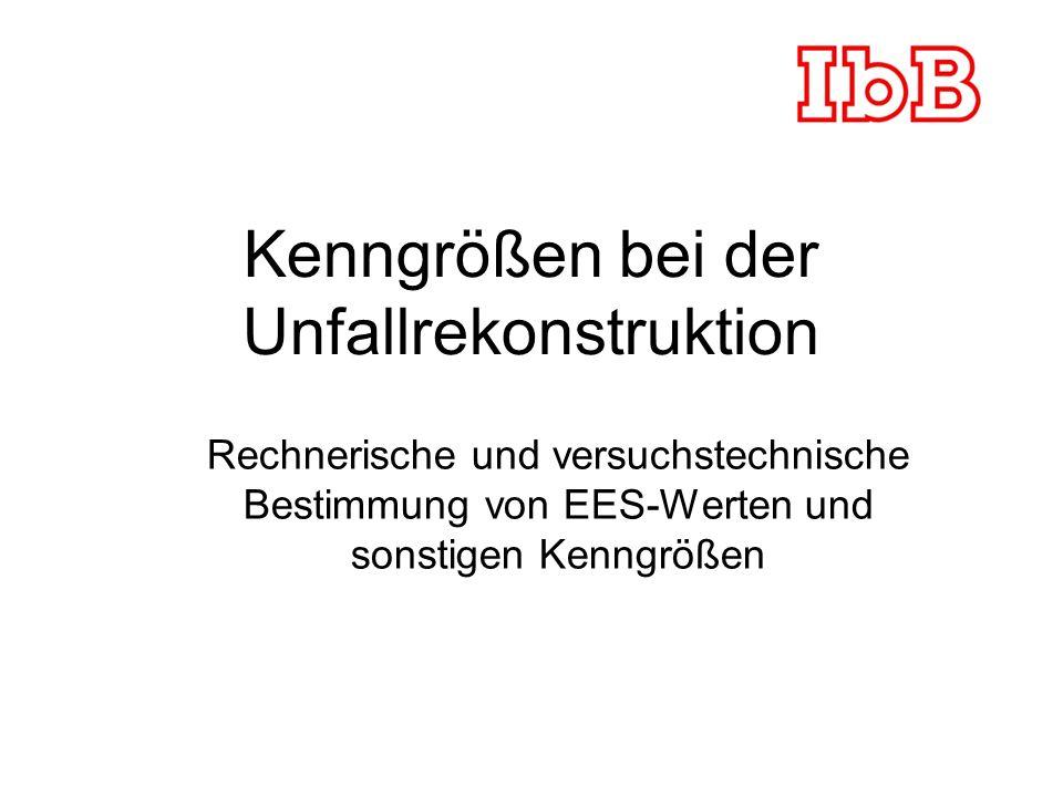 Kenngrößen bei der Unfallrekonstruktion Rechnerische und versuchstechnische Bestimmung von EES-Werten und sonstigen Kenngrößen