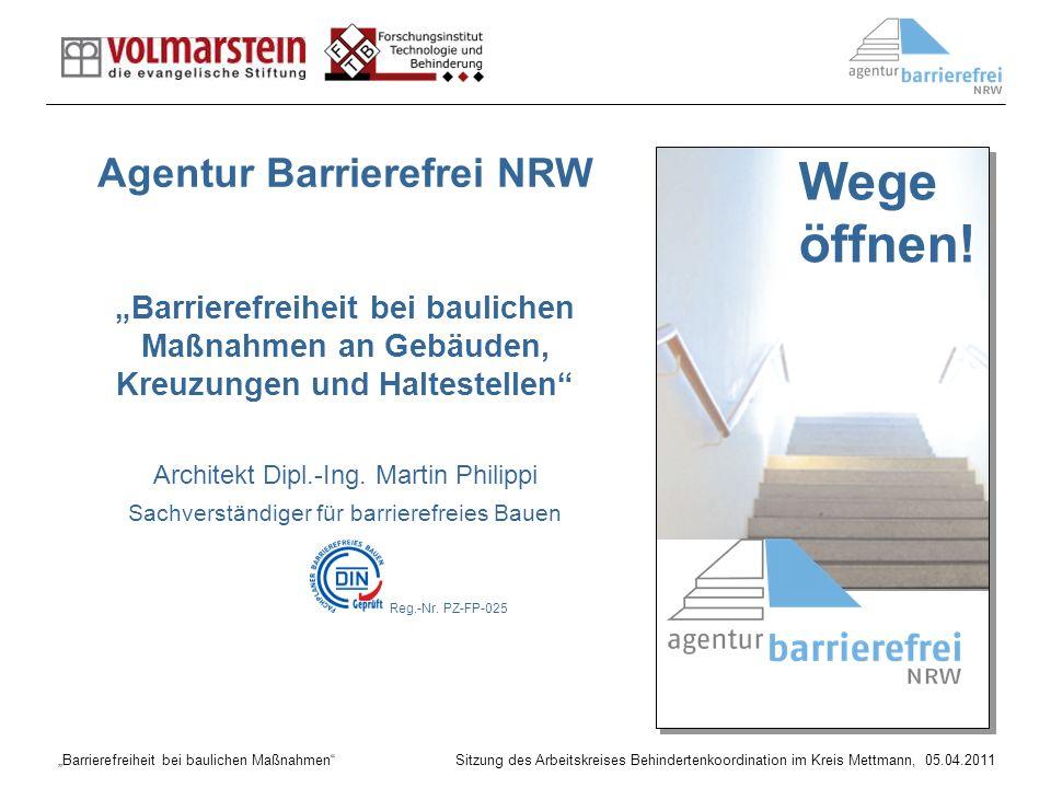 Barrierefreiheit bei baulichen Maßnahmen Sitzung des Arbeitskreises Behindertenkoordination im Kreis Mettmann, 05.04.2011 Wege öffnen! Agentur Barrier