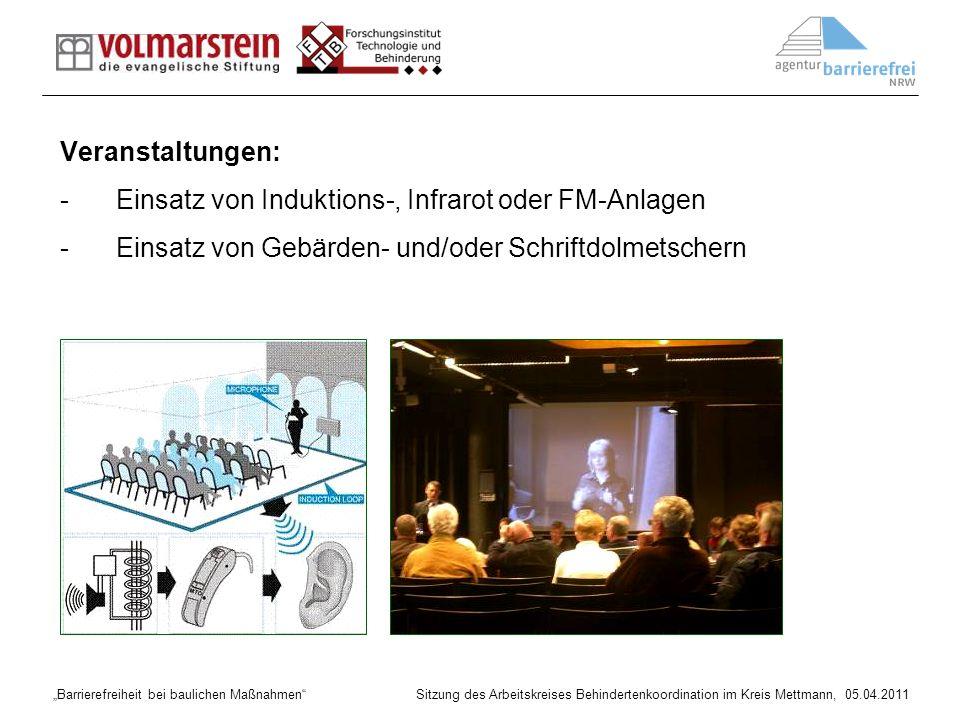 Barrierefreiheit bei baulichen Maßnahmen Sitzung des Arbeitskreises Behindertenkoordination im Kreis Mettmann, 05.04.2011 Veranstaltungen: -Einsatz vo