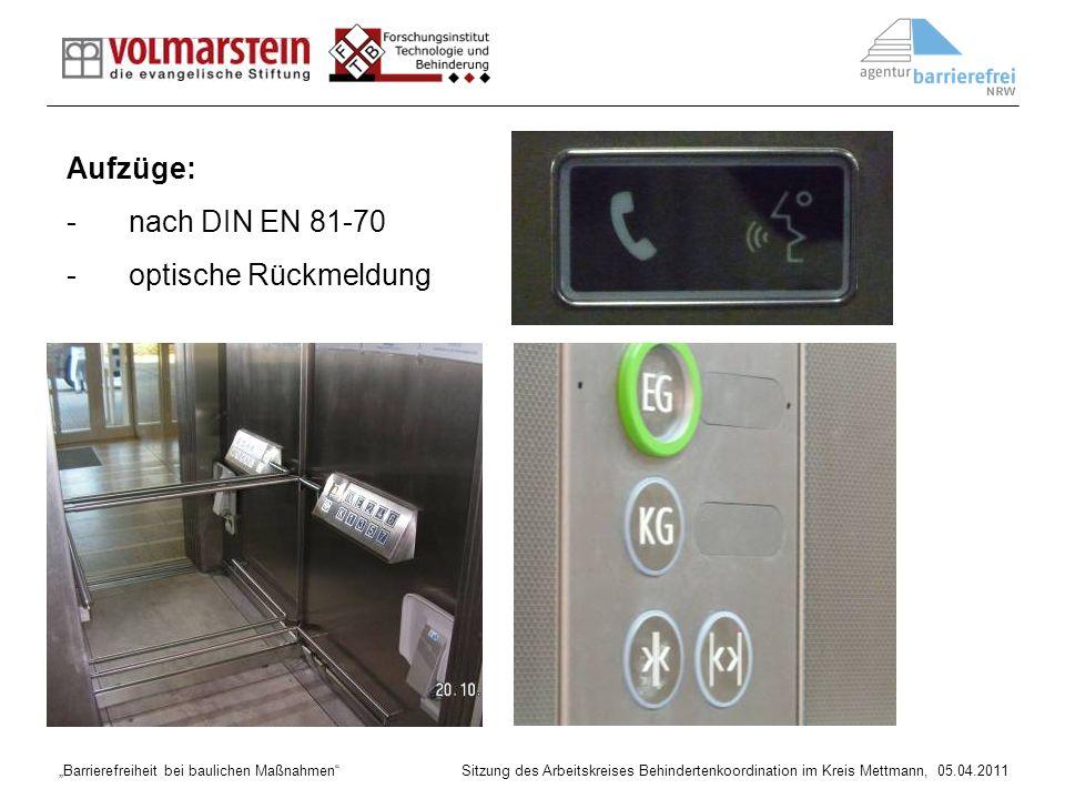 Barrierefreiheit bei baulichen Maßnahmen Sitzung des Arbeitskreises Behindertenkoordination im Kreis Mettmann, 05.04.2011 Aufzüge: -nach DIN EN 81-70