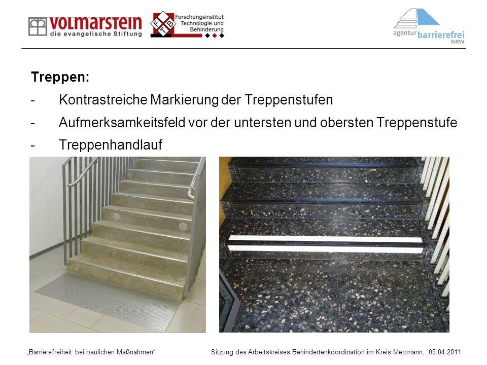 Barrierefreiheit bei baulichen Maßnahmen Sitzung des Arbeitskreises Behindertenkoordination im Kreis Mettmann, 05.04.2011 Treppen: -Kontrastreiche Mar