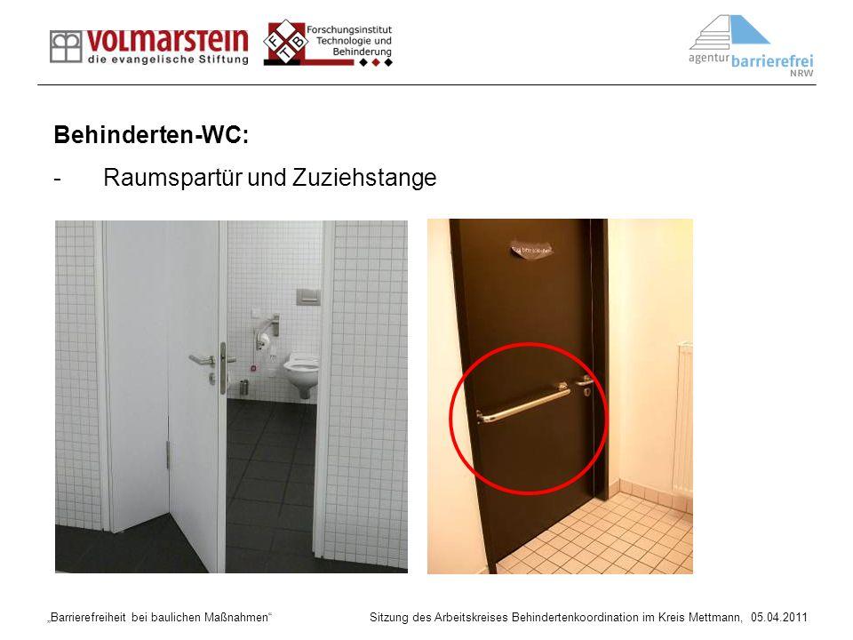 Barrierefreiheit bei baulichen Maßnahmen Sitzung des Arbeitskreises Behindertenkoordination im Kreis Mettmann, 05.04.2011 Behinderten-WC: -Raumspartür