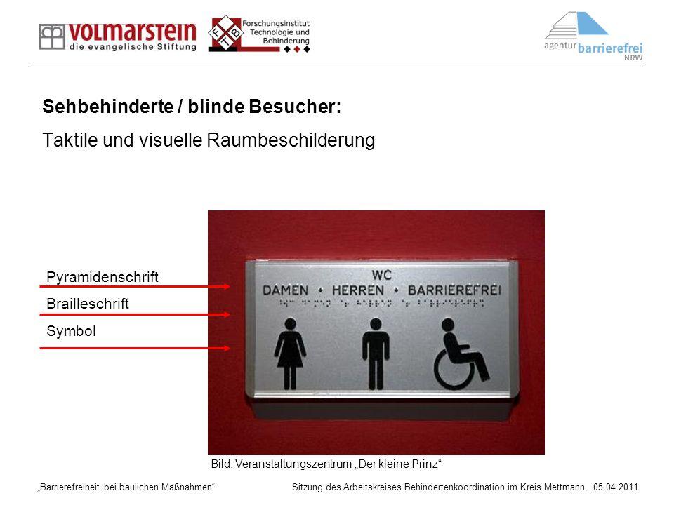 Barrierefreiheit bei baulichen Maßnahmen Sitzung des Arbeitskreises Behindertenkoordination im Kreis Mettmann, 05.04.2011 Pyramidenschrift Brailleschr