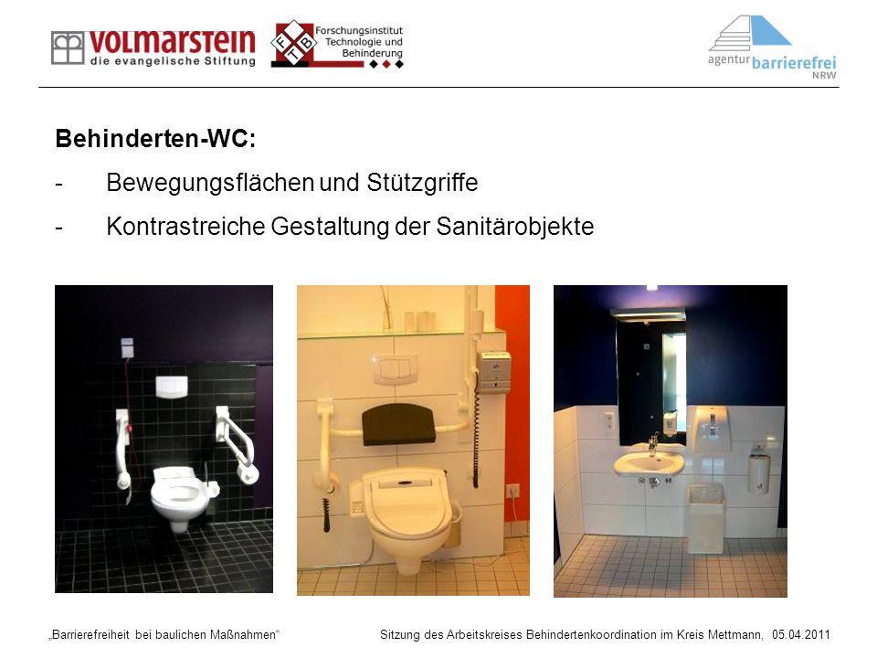 Barrierefreiheit bei baulichen Maßnahmen Sitzung des Arbeitskreises Behindertenkoordination im Kreis Mettmann, 05.04.2011 Behinderten-WC: -Bewegungsfl
