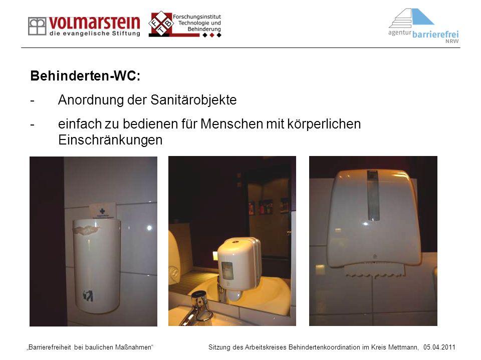 Barrierefreiheit bei baulichen Maßnahmen Sitzung des Arbeitskreises Behindertenkoordination im Kreis Mettmann, 05.04.2011 Behinderten-WC: -Anordnung d