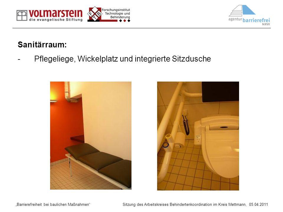 Barrierefreiheit bei baulichen Maßnahmen Sitzung des Arbeitskreises Behindertenkoordination im Kreis Mettmann, 05.04.2011 Sanitärraum: -Pflegeliege, W