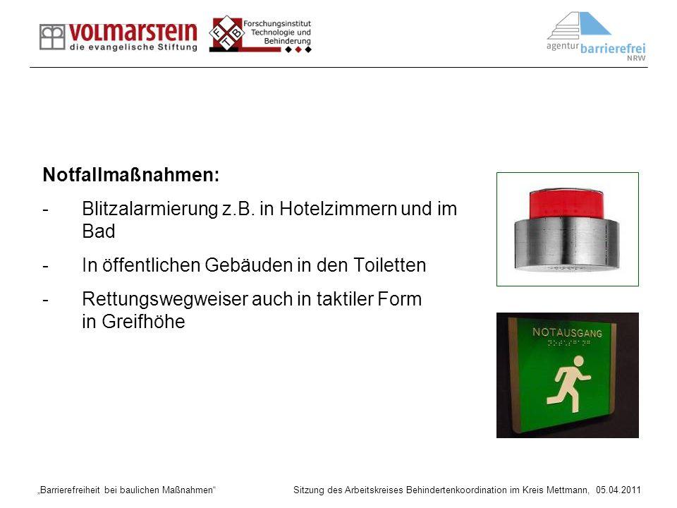 Barrierefreiheit bei baulichen Maßnahmen Sitzung des Arbeitskreises Behindertenkoordination im Kreis Mettmann, 05.04.2011 Notfallmaßnahmen: -Blitzalar