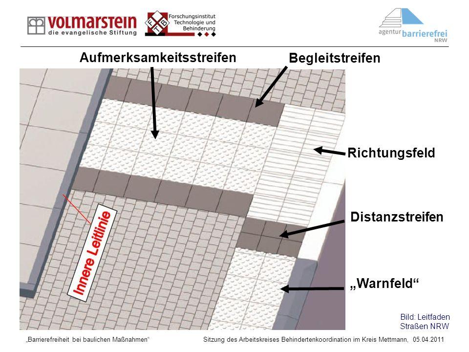 Barrierefreiheit bei baulichen Maßnahmen Sitzung des Arbeitskreises Behindertenkoordination im Kreis Mettmann, 05.04.2011 Aufmerksamkeitsstreifen Rich