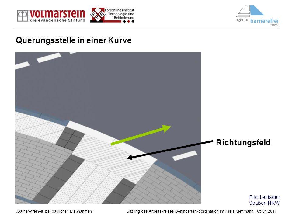 Barrierefreiheit bei baulichen Maßnahmen Sitzung des Arbeitskreises Behindertenkoordination im Kreis Mettmann, 05.04.2011 Querungsstelle in einer Kurv