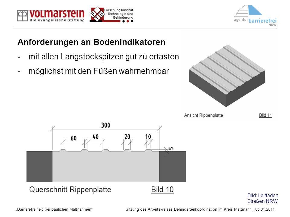Barrierefreiheit bei baulichen Maßnahmen Sitzung des Arbeitskreises Behindertenkoordination im Kreis Mettmann, 05.04.2011 Anforderungen an Bodenindika