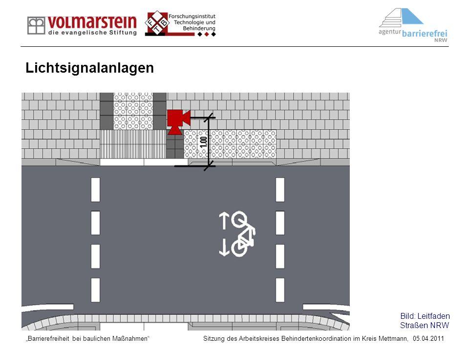 Barrierefreiheit bei baulichen Maßnahmen Sitzung des Arbeitskreises Behindertenkoordination im Kreis Mettmann, 05.04.2011 Lichtsignalanlagen Bild: Lei