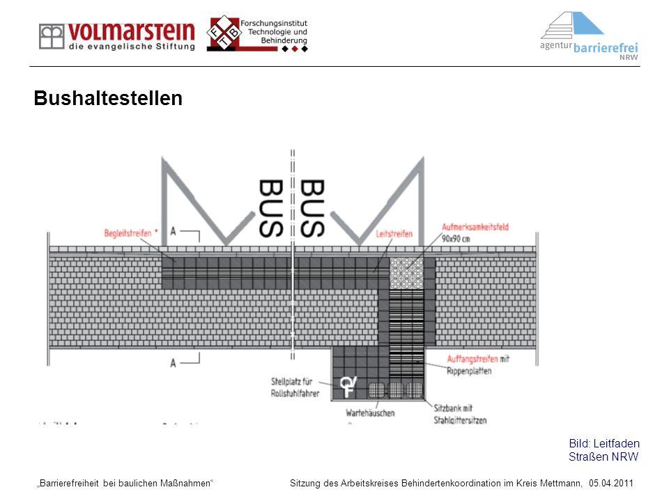 Barrierefreiheit bei baulichen Maßnahmen Sitzung des Arbeitskreises Behindertenkoordination im Kreis Mettmann, 05.04.2011 Bild: Leitfaden Straßen NRW