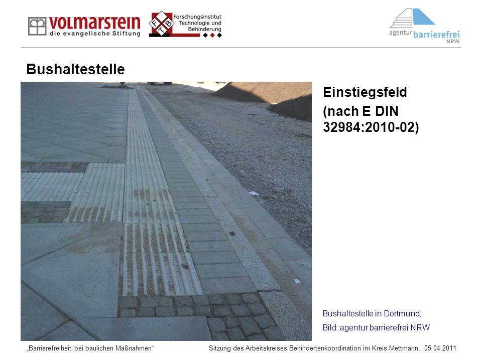 Barrierefreiheit bei baulichen Maßnahmen Sitzung des Arbeitskreises Behindertenkoordination im Kreis Mettmann, 05.04.2011 Bushaltestelle in Dortmund,