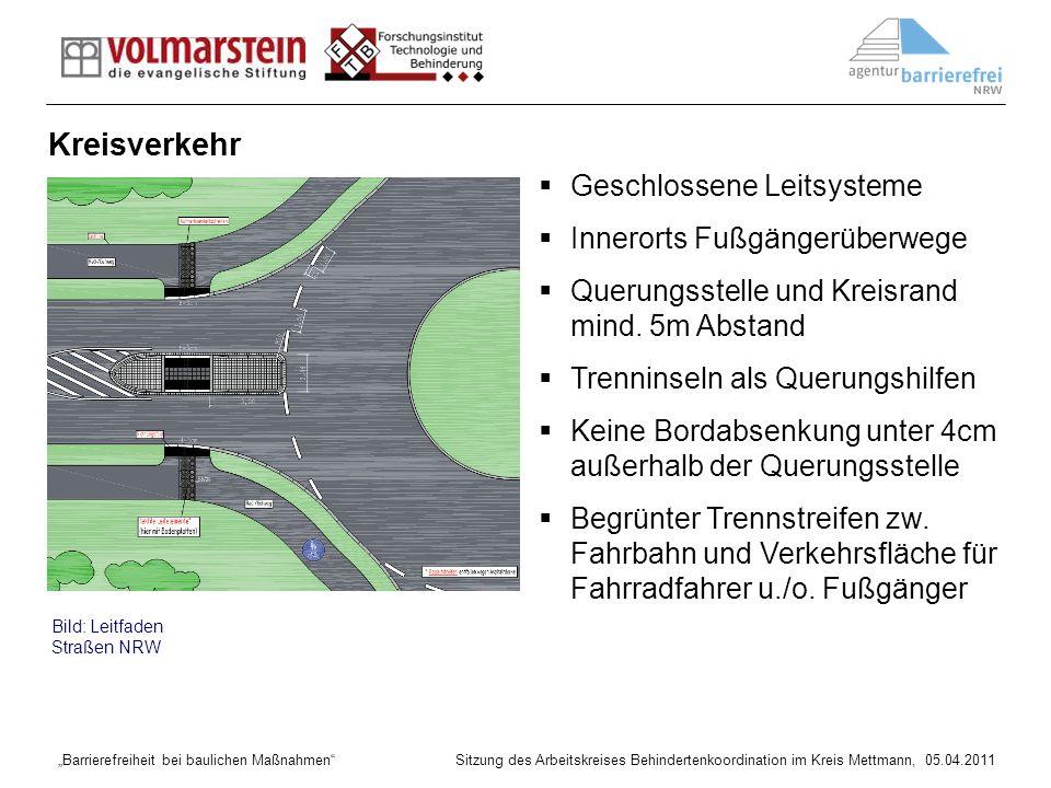 Barrierefreiheit bei baulichen Maßnahmen Sitzung des Arbeitskreises Behindertenkoordination im Kreis Mettmann, 05.04.2011 Geschlossene Leitsysteme Inn