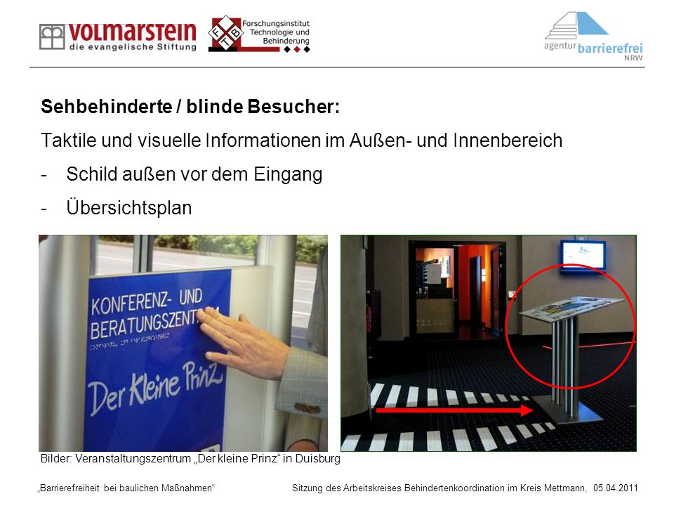 Barrierefreiheit bei baulichen Maßnahmen Sitzung des Arbeitskreises Behindertenkoordination im Kreis Mettmann, 05.04.2011 Sehbehinderte / blinde Besuc