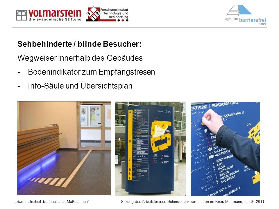 Barrierefreiheit bei baulichen Maßnahmen Sitzung des Arbeitskreises Behindertenkoordination im Kreis Mettmann, 05.04.2011 Bild: Leitfaden Straßen NRW Barrieren auf dem Gehweg: Außengastronomie oder Geschäftsauslagen