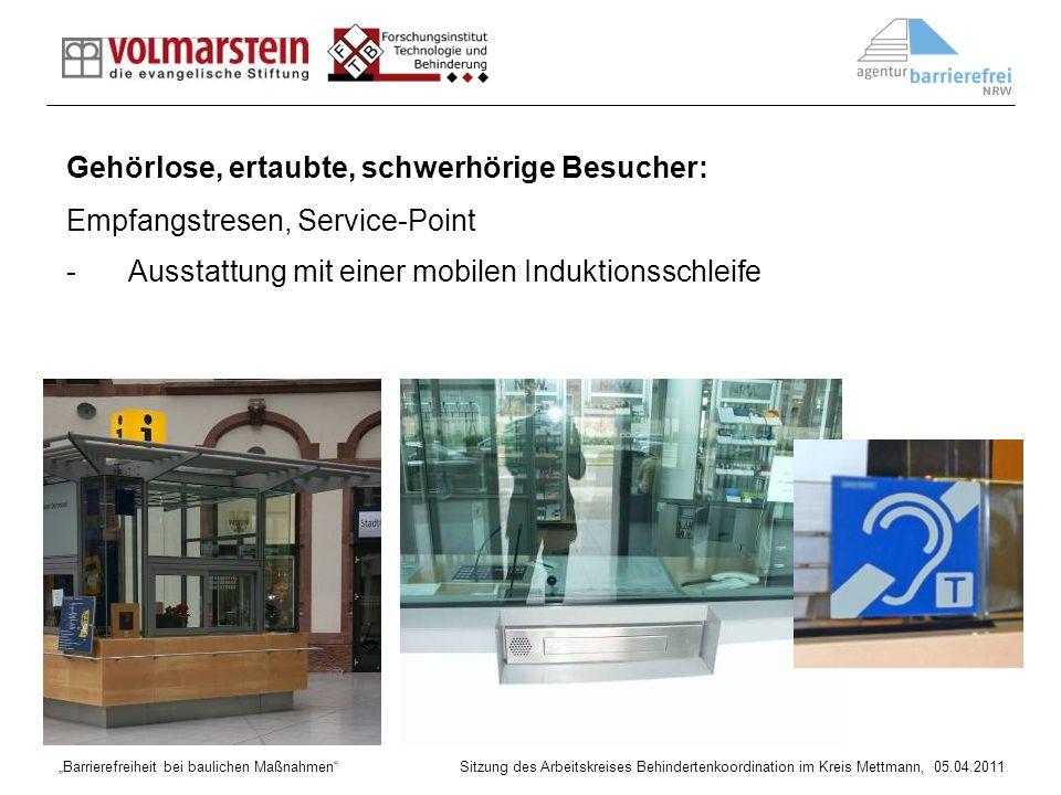 Barrierefreiheit bei baulichen Maßnahmen Sitzung des Arbeitskreises Behindertenkoordination im Kreis Mettmann, 05.04.2011 Gehörlose, ertaubte, schwerh