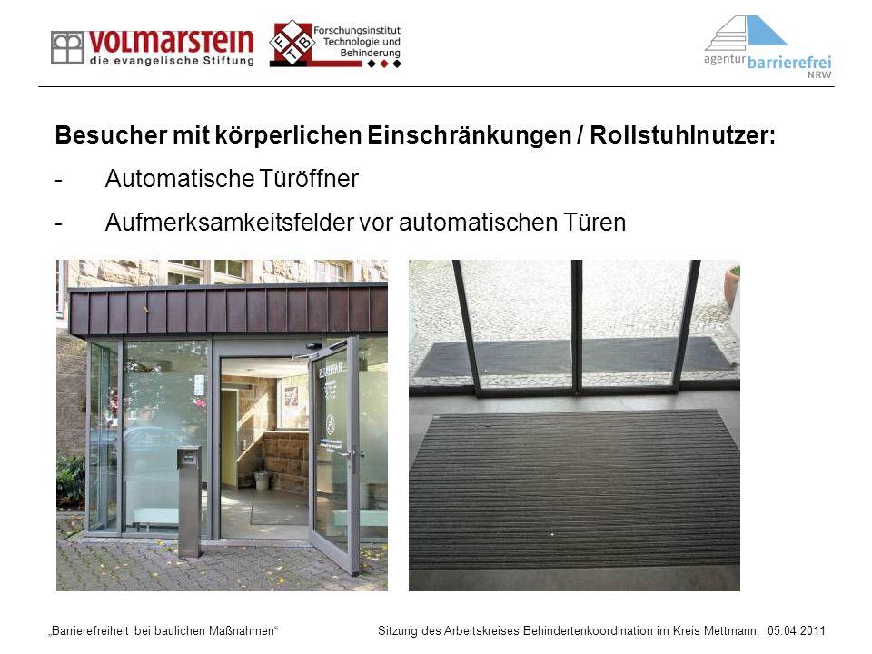 Barrierefreiheit bei baulichen Maßnahmen Sitzung des Arbeitskreises Behindertenkoordination im Kreis Mettmann, 05.04.2011 Notfallmaßnahmen: -Blitzalarmierung z.B.