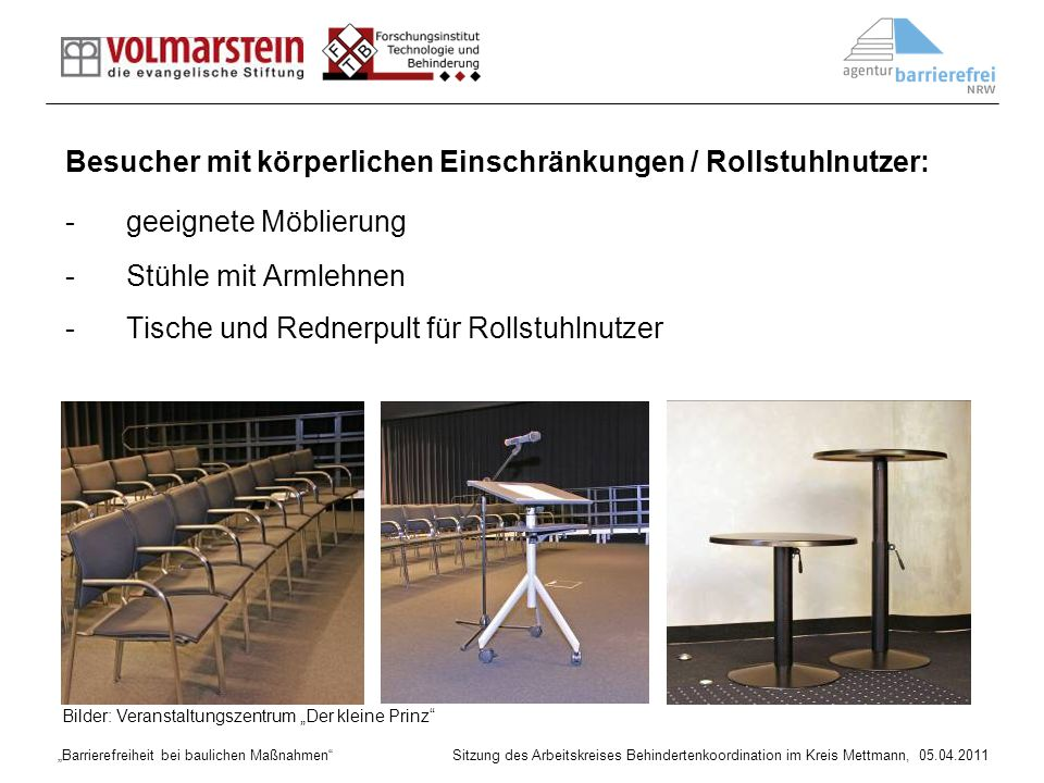 Barrierefreiheit bei baulichen Maßnahmen Sitzung des Arbeitskreises Behindertenkoordination im Kreis Mettmann, 05.04.2011 Quelle: Ingenieurbüro - Barrierefreies Planen und Bauen Fulda, Dipl.-Ing.