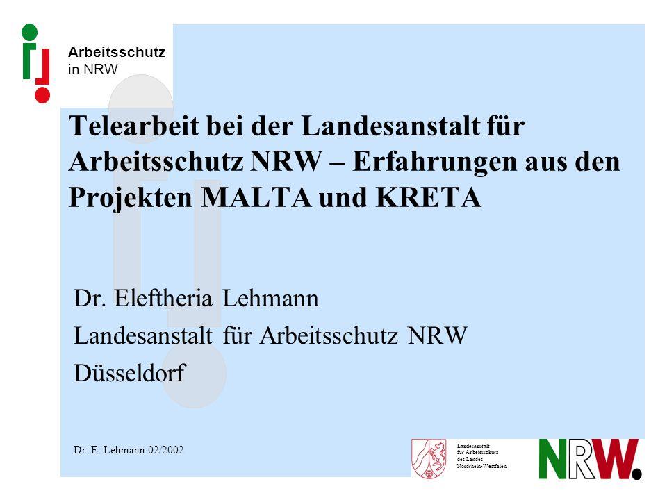 Arbeitsschutz in NRW Landesanstalt für Arbeitsschutz des Landes Nordrhein-Westfalen Telearbeit bei der Landesanstalt für Arbeitsschutz NRW – Erfahrung