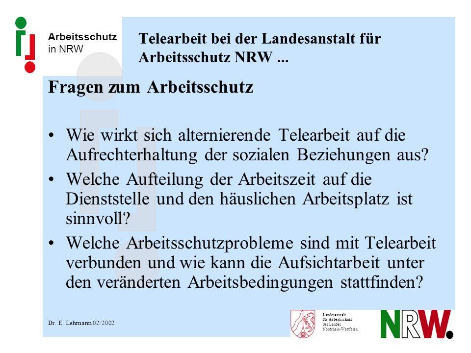 Arbeitsschutz in NRW Landesanstalt für Arbeitsschutz des Landes Nordrhein-Westfalen Telearbeit bei der Landesanstalt für Arbeitsschutz NRW... Fragen z