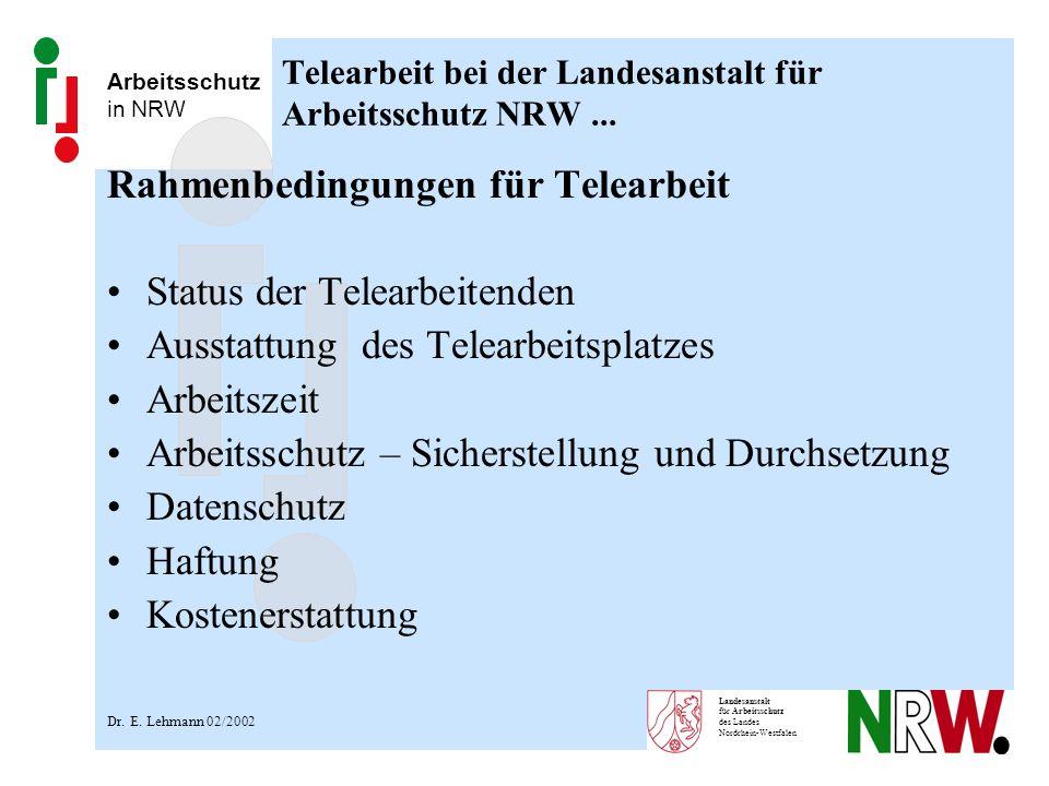 Arbeitsschutz in NRW Landesanstalt für Arbeitsschutz des Landes Nordrhein-Westfalen Telearbeit bei der Landesanstalt für Arbeitsschutz NRW... Rahmenbe