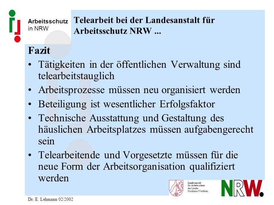 Arbeitsschutz in NRW Landesanstalt für Arbeitsschutz des Landes Nordrhein-Westfalen Telearbeit bei der Landesanstalt für Arbeitsschutz NRW... Fazit Tä