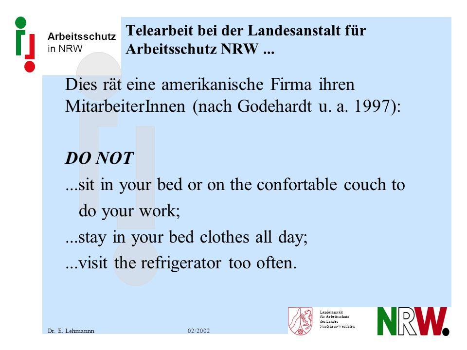 Arbeitsschutz in NRW Landesanstalt für Arbeitsschutz des Landes Nordrhein-Westfalen Telearbeit bei der Landesanstalt für Arbeitsschutz NRW... Dies rät