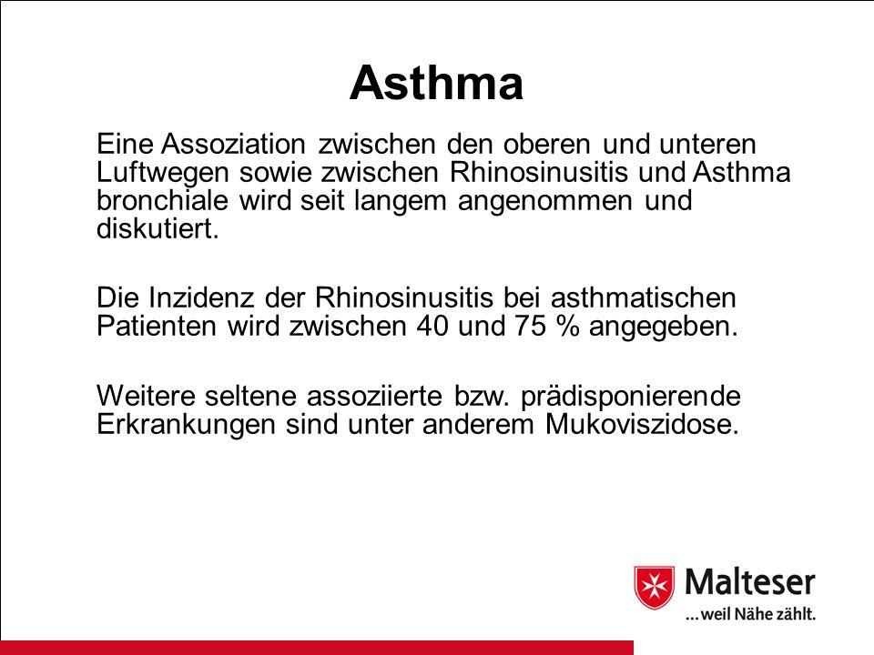 Asthma Eine Assoziation zwischen den oberen und unteren Luftwegen sowie zwischen Rhinosinusitis und Asthma bronchiale wird seit langem angenommen und