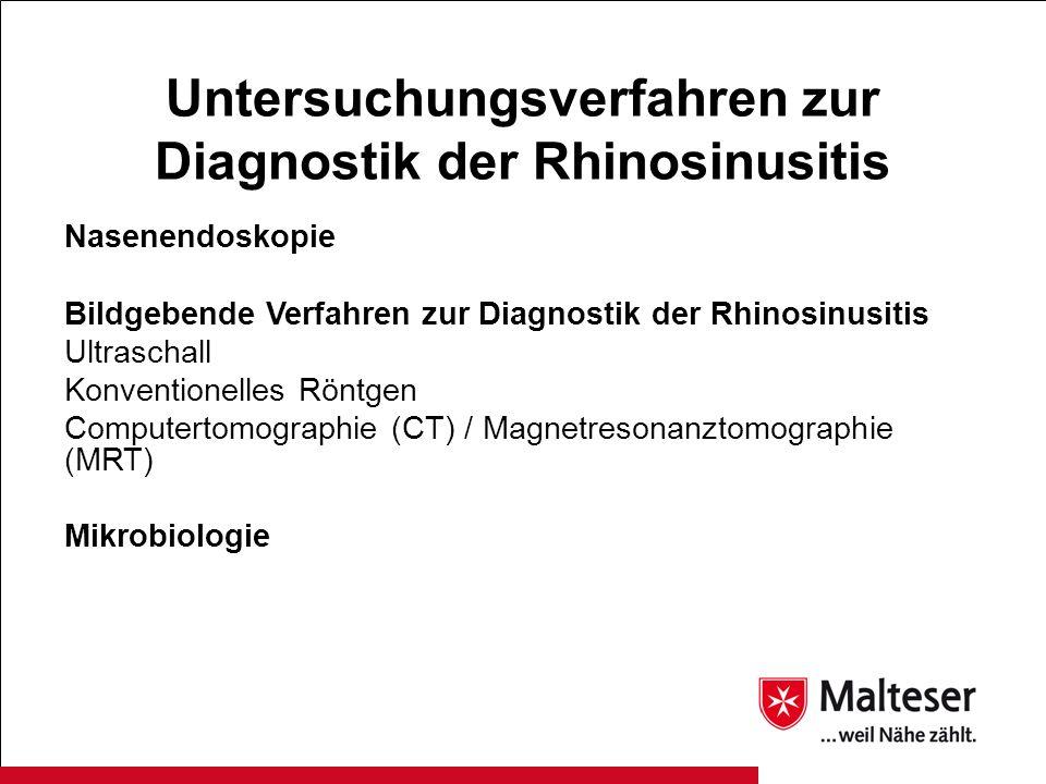 Untersuchungsverfahren zur Diagnostik der Rhinosinusitis Nasenendoskopie Bildgebende Verfahren zur Diagnostik der Rhinosinusitis Ultraschall Konventio