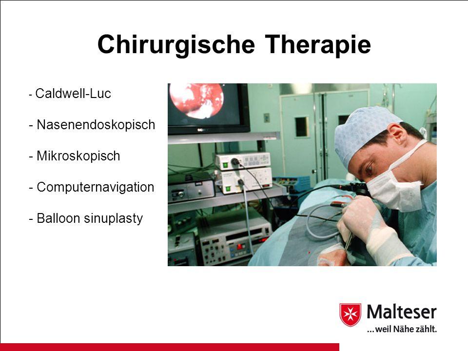 Chirurgische Therapie - Caldwell-Luc - Nasenendoskopisch - Mikroskopisch - Computernavigation - Balloon sinuplasty