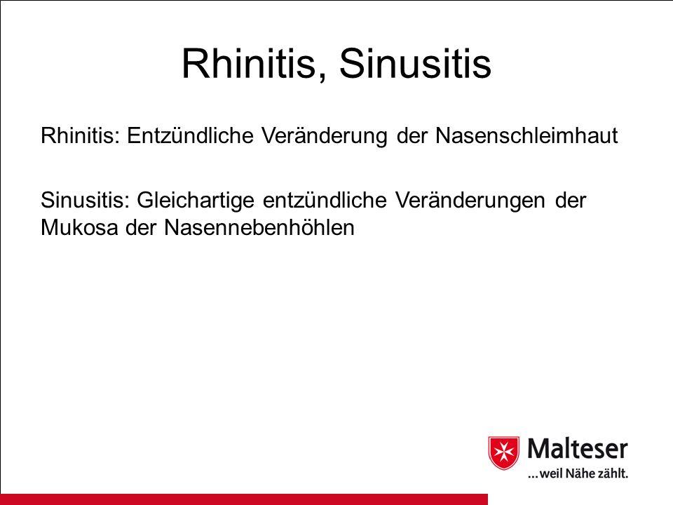 Definition nach Leitlinie der DGHNO Akute Rhinosinusitis Symptomatik < 12 Wochen und < 4 Episoden pro Jahr Akut rezidivierende Rhinosinusitis > 4 Episoden pro Jahr mit vollständiger Rückbildung der Symptomatik Chronische Rhinosinusitis Symptomatik > 12 Wochen oder > 4 Episoden pro Jahr mit Restsymptomatik