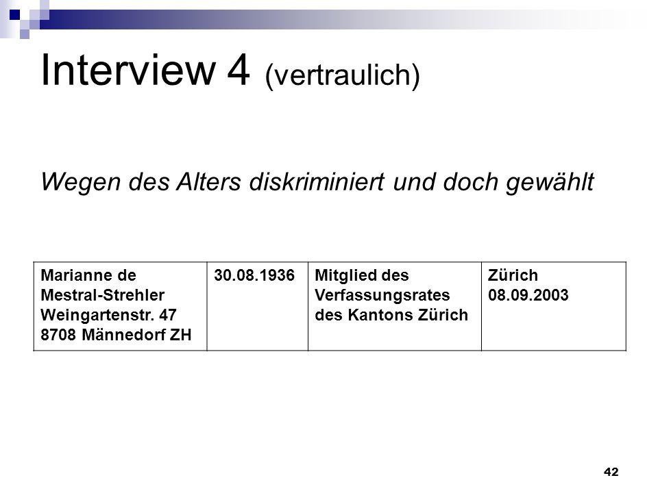 42 Interview 4 (vertraulich) Wegen des Alters diskriminiert und doch gewählt Marianne de Mestral-Strehler Weingartenstr. 47 8708 Männedorf ZH 30.08.19
