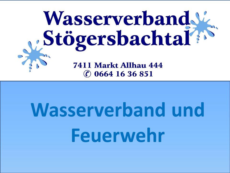 Inhalt 1Wasserverband Stögersbachtal – Vorstellung 2Wasserverband für Feuerwehr 3Feuerwehr für Wasserverband