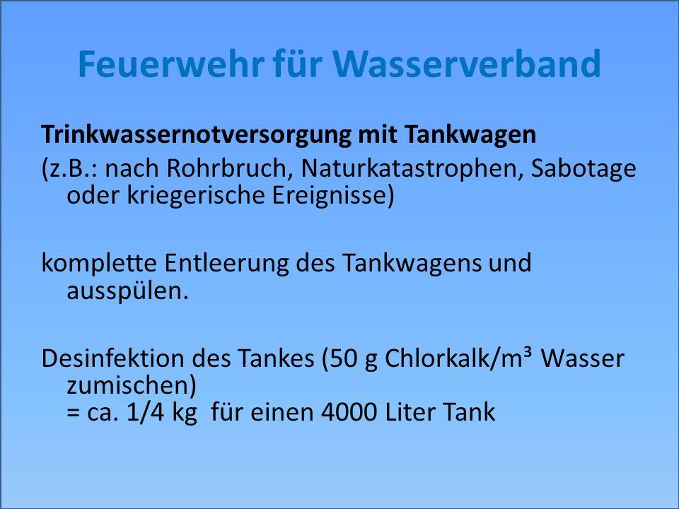 Feuerwehr für Wasserverband Trinkwassernotversorgung mit Tankwagen (z.B.: nach Rohrbruch, Naturkatastrophen, Sabotage oder kriegerische Ereignisse) ko