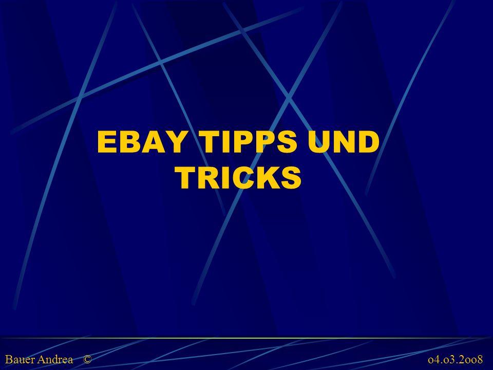EBAY TIPPS UND TRICKS Bauer Andrea © o4.o3.2oo8