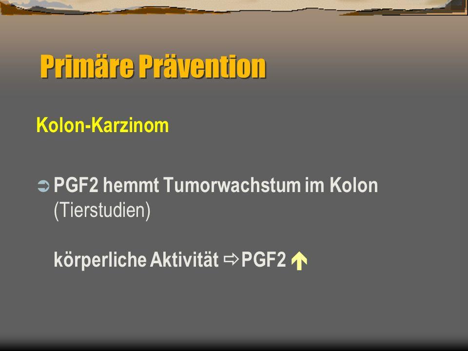 Kolon-Karzinom PGF2 hemmt Tumorwachstum im Kolon (Tierstudien) körperliche Aktivität PGF2 Primäre Prävention