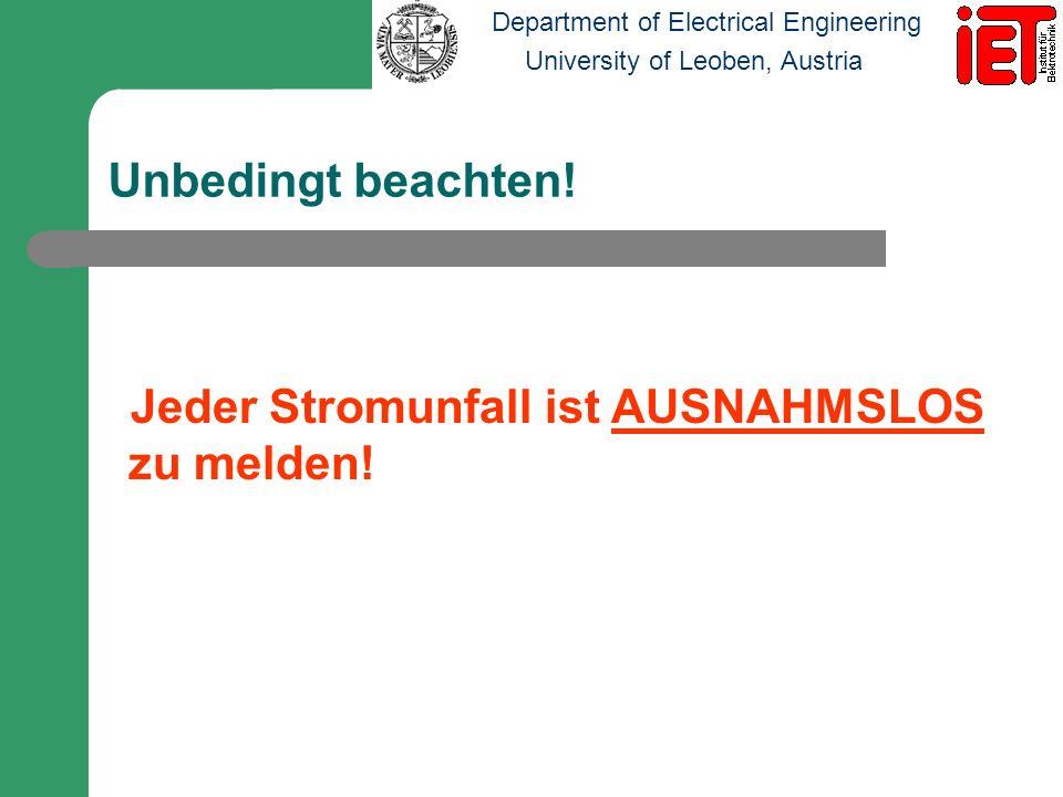 Department of Electrical Engineering University of Leoben, Austria Unbedingt beachten! Jeder Stromunfall ist AUSNAHMSLOS zu melden!