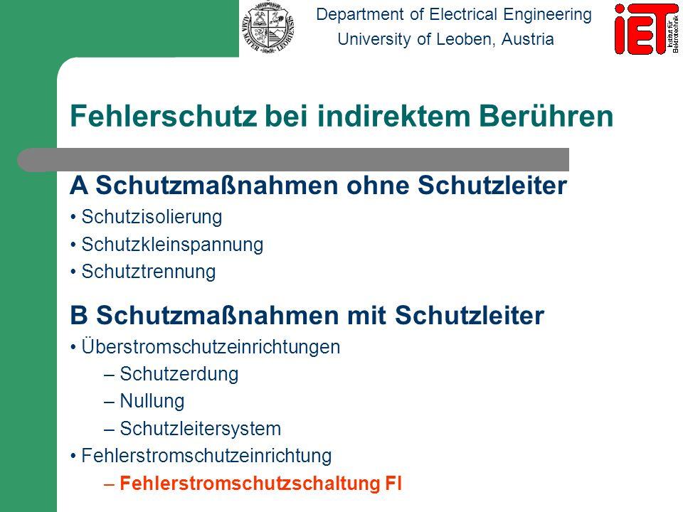 Department of Electrical Engineering University of Leoben, Austria Fehlerschutz bei indirektem Berühren A Schutzmaßnahmen ohne Schutzleiter Schutzisol